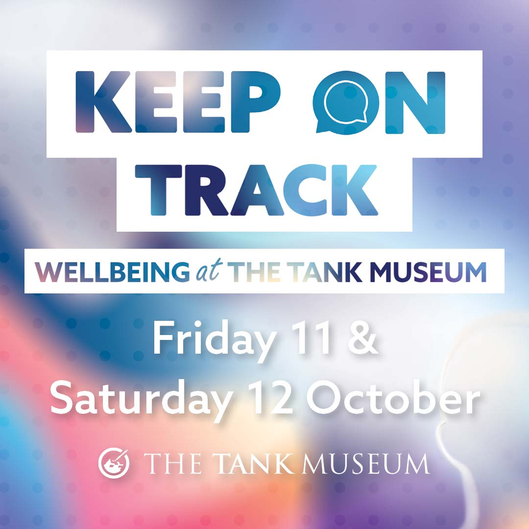 Keep On Track - Wellbeing At The Tank Museum